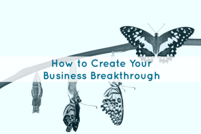 how to create a business breakthrough