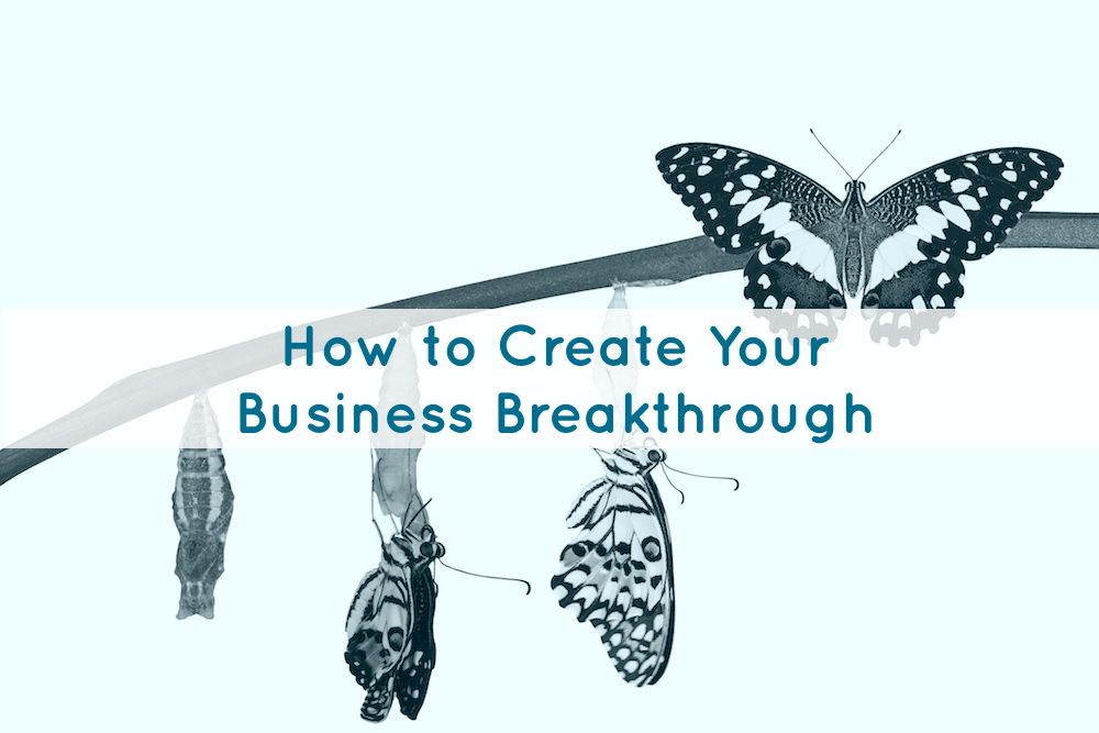 What Does It Take to Create a Business Breakthrough?